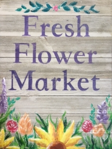 New Event - Fresh Flower Market. Wood Sign Painting!