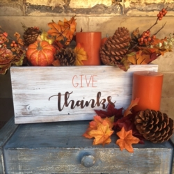 New Event - Give Thanks Centerpiece Box. You customize!