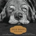 Dog Books - Old Dogs Are The Best Dogs by Gene Weingarten
